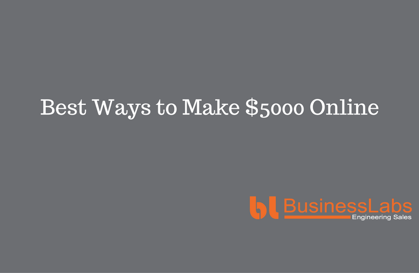 Best ways to make 5000 dollars online